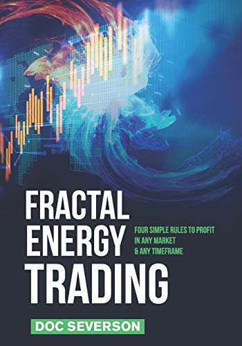 Fractal Energy Trading: Four Simple Rules to Profit In Any Market & Any Timeframe
