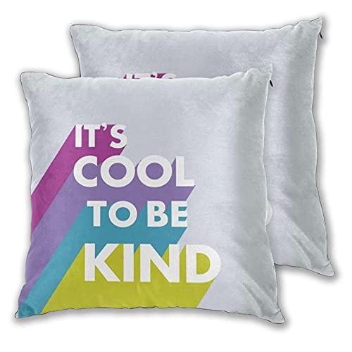 Juego de 2 fundas de cojín, Bright It's Cool to Be Kind linda y moderna funda de almohada cuadrada, suave funda de cojín para el hogar, sofá, cama, oficina, 45,7 x 45,7 cm