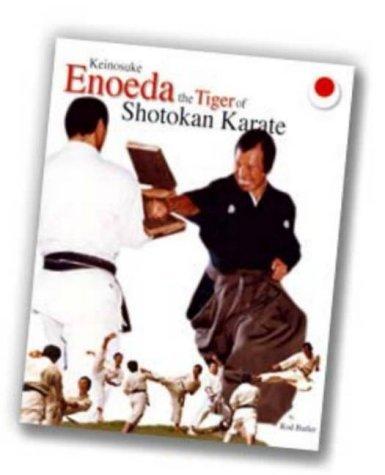 Keinosuke Enoeda - Tiger of Shotokan Karate by Rod Butler (2004-08-01)