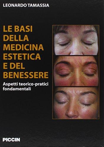 Le basi della medicina estetica e del benessere. Aspetti teorico-pratici fondamentali