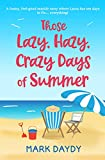 Those Lazy, Hazy, Crazy Days of Summer: A funny, feel-good seaside story where Laura has ten days to fix… everything! (English Edition)