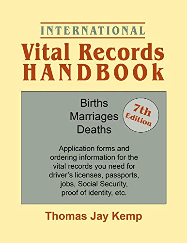 International Vital Records Handbook. 7th Edition: Births, Marriages, Deaths: Application forms and ordering information