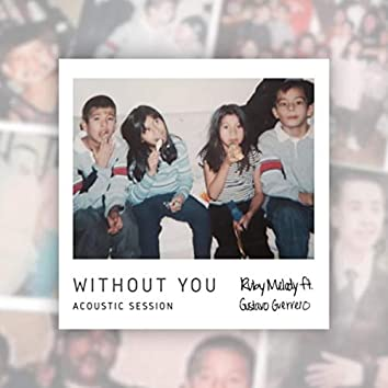Without You (Acoustic Session) [feat. Gustavo Guerrero]
