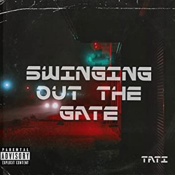 Swinging Out The Gate