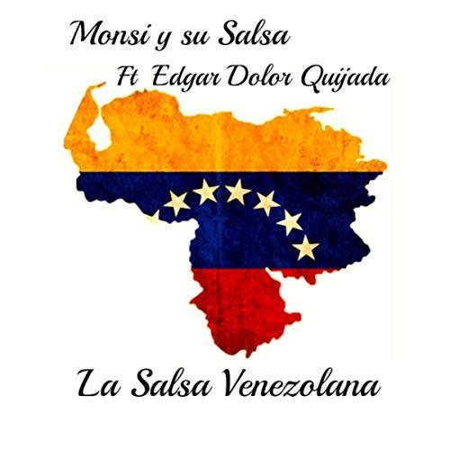 La Salsa Venezolana (feat. Edgar Dolor Quijada) - Monsi y Su Salsa
