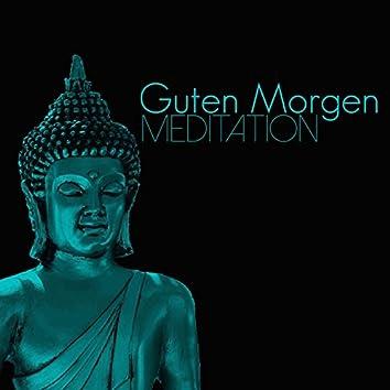 Guten Morgen Meditationsmusik - 50 Tiefenentspannungsmusik zum Wohlfühlen und Loslassen für Morgen Meditation