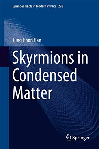 Skyrmions in Condensed Matter (Springer Tracts in Modern Physics (278), Band 278)