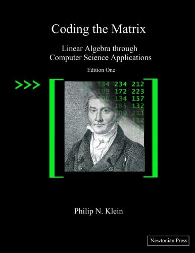 Compare Textbook Prices for Coding the Matrix: Linear Algebra through Applications to Computer Science 1 Edition ISBN 9780615880990 by Philip N. Klein