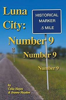 Luna City: Number 9, Number 9 Number 9 (Chronicles of Luna City) by [Celia Hayes, Jeanne Hayden]