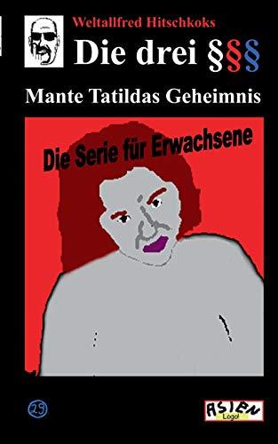 Die drei Paragraphenzeichen §§§ und Mante Tatildas Geheimnis
