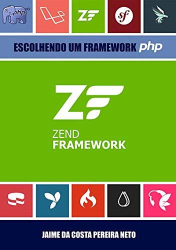 Zend Framework 3 - Escolhendo Um Framework Php (Portuguese Edition)