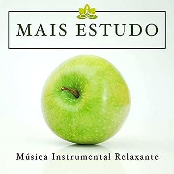 Mais Estudo - Musica Instrumental Relaxante para Estudar e Trabalhar