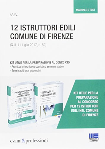 12 istruttori edili comune di Firenze. Kit utile per la preparazione al concorso. Manuale e test