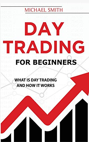 Day Trading For Beginners: What is Day Trading And How It Works