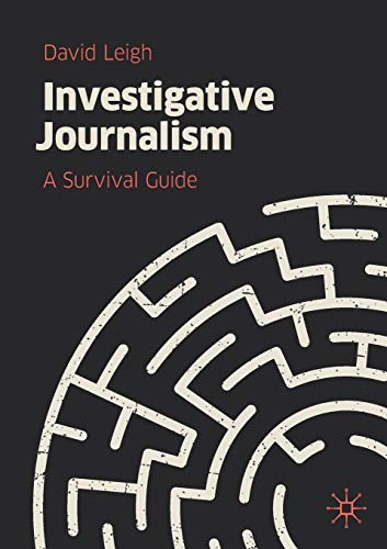 Compare Textbook Prices for Investigative Journalism: A Survival Guide 1st ed. 2019 Edition ISBN 9783030167516 by Leigh, David