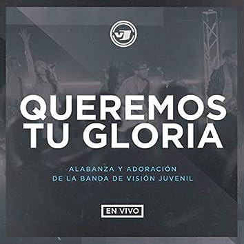 Queremos Tu Gloria (En Vivo)