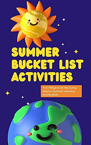 Summer Bucket List Activities: Fun Things to Do this Sunny Season | Summer Learning Activity Book (English Edition)