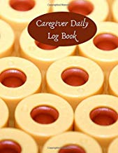 "Caregiver Daily Log Book: Essential Daily Home Aide Record Notebook Log for Keeping Track of Day to Day Health and General Wellness, Personal ... 8.5""x11"" with 120 pages. (Daily Care Logbook)"