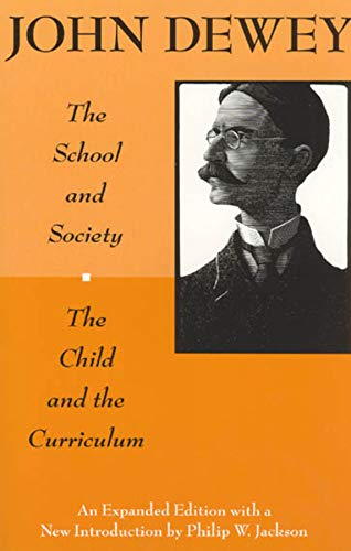 The School and Society and The Child and the Curriculum...