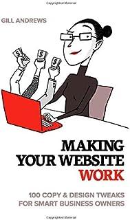 Making Your Website Work: 100 Copy & Design Tweaks for Smart Business Owners