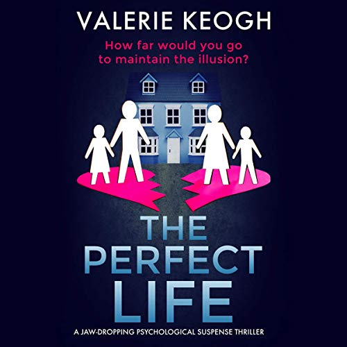 The Perfect Life Audiobook By Valerie Keogh cover art