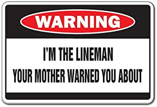 I'm The Lineman Warning Decal Mother line Man Fun Power Electric Telephone
