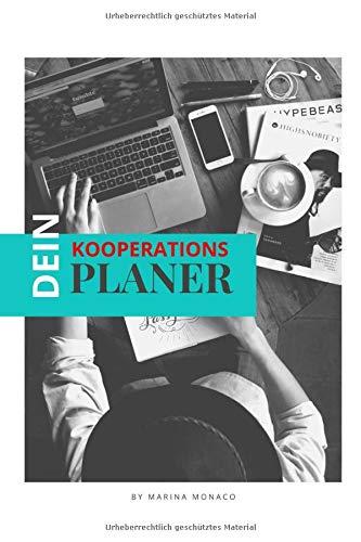 DEIN KOOPERATIONSPLANER: Version: Schreibtisch | Kooperationsplaner für Influencer, Fashionistas & Produkttester auf Social Media | Content Planer für ... auf Instagram | 100 Seiten | 6x9 DIN A5