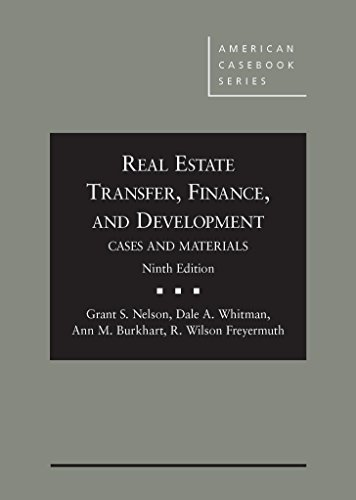 Compare Textbook Prices for Real Estate Transfer, Finance and Development: Cases and Materials,  American Casebook 9th Edition ISBN 9780314288608 by Grant Nelson,Dale Whitman,Ann Burkhart,R. Wilson Freyermuth