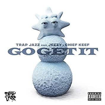Go Get It (feat. Jeezy & Chief Keef)