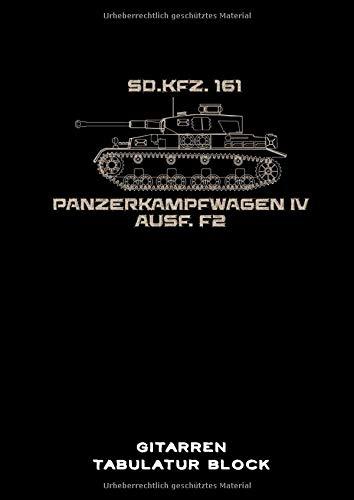 Gitarren Tabulatur Block: Panzerkampfwagen IV Gitarren Tabs Buch für Musiker DIN A4 | 100 Seiten | Gitarren Notation | Militär | Geschichte