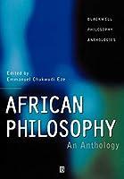 African Philosophy (Blackwell Philosophy Anthologies)