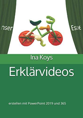 Erklärvideos: erstellen mit PowerPoint 365 und 2019 (Kurz & Knackig, Band 22)