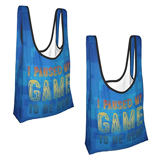 I Paused My Game To Be Here Fold Eco-Friendly Waterproof Reusable Shopping Bags Grocery Bags 2pcs