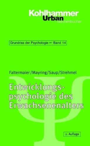 Entwicklungspsychologie des Erwachsenenalters. ( Grundriß der Psychologie, 14). by Thomas A. Heppenheimer Toni Faltermaier Philipp Mayring Winfried Saup Petra Strehmel(2002-01-01)