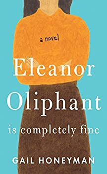 Paperback Eleanor Oliphant Is Completely Fine : A Novel [Large Print] Book