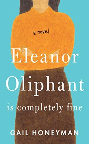 Eleanor Oliphant Is Completely Fine (Thorndike Press Large Print Basic)