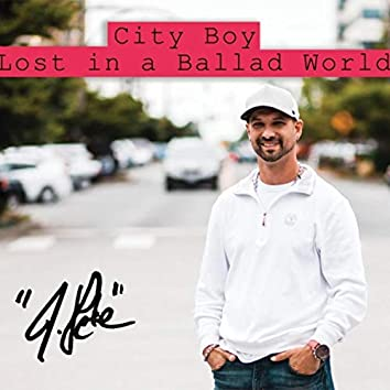 City Boy Lost in a Ballad World