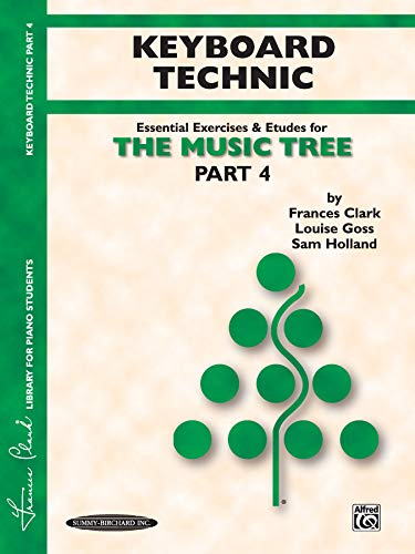 The Music Tree Keyboard Technic: Part 4 (Music Tree (Warner Brothers))