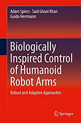 Biologically Inspired Control of Humanoid Robot Arms: Robust and Adaptive Approaches