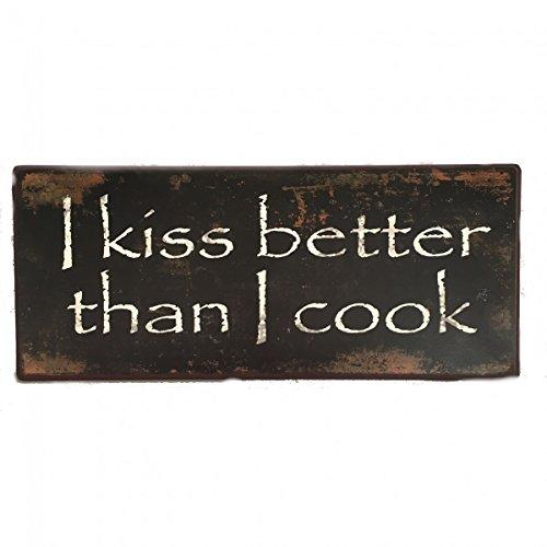 Blechschild - I kiss better than I cook - Schild im Antik Look - Metallschild