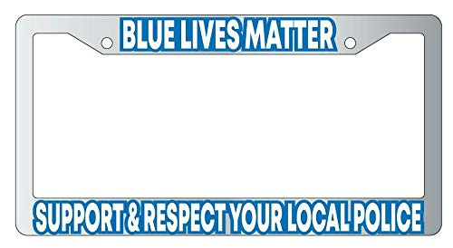 License Plate Frames, Blue Lives Matter Support & Respect Your Local Police METAL License Frame Applicable to Standard car Rust-Proof Weather-Proof License Plate Frame Cover 15x30cm