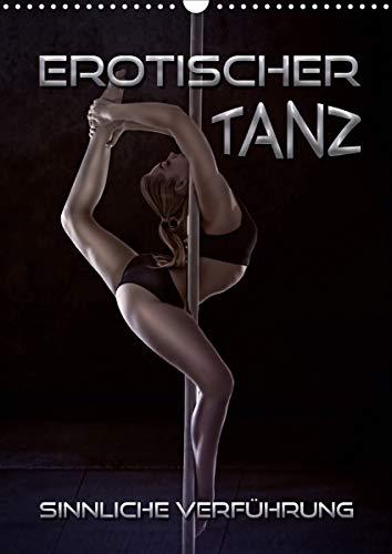 Erotischer Tanz - sinnliche Verführung (Wandkalender 2021 DIN A3 hoch)