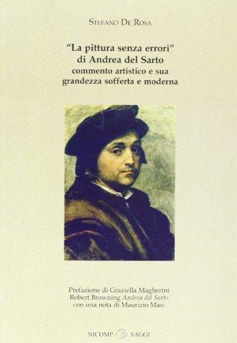 La pittura senza errori di Andrea Del Sarto. Commento artistico e sua grandezza sofferta e moderna