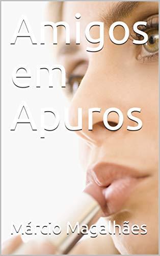 Amigos em Apuros (Portuguese Edition)