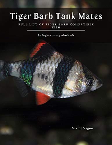 Tiger Barb Tank Mates: Full List of Tiger Barb Compatible Fish (English Edition)