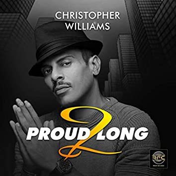 Proud 2 Long (Extended Mix)