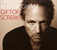 Gift Of Screws by Lindsey Buckingham (2008-09-16)