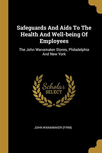 SAFEGUARDS & AIDS TO THE HEALT: The John Wanamaker Stores, Philadelphia And New York