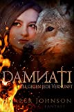 Damnati: Liebe gegen jede Vernunft