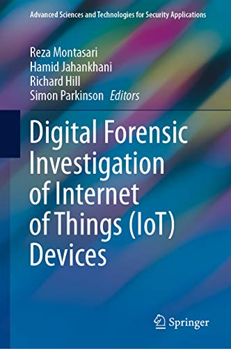 Digital Forensic Investigation of Internet of Things (IoT) Devices (Advanced Sciences and Technologies for Security Applications) (English Edition)